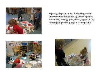 Regnbogadagur 6. mars  á Hlynskógum var  Unnið með verðlaust efni og unnið á gólfinu