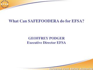 What Can SAFEFOODERA do for EFSA?