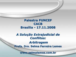 Palestra FUNCEF CACB Brasília - 17.11.2008