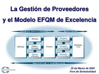 La Gestión de Proveedores   y el Modelo EFQM de Excelencia