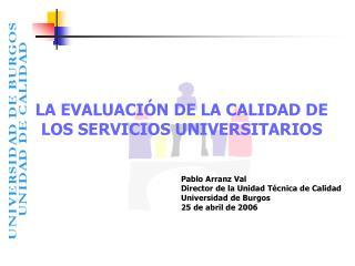 LA EVALUACIÓN DE LA CALIDAD DE LOS SERVICIOS UNIVERSITARIOS