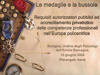 Bologna, Ordine degli Psicologi dell'Emilia Romagna,  10 giugno 2004 Pierangelo Sardi