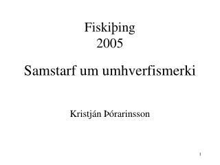 Fiskiþing  2005 Samstarf um umhverfismerki