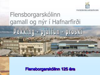 Flensborgarskólinn gamall og nýr í Hafnarfirði