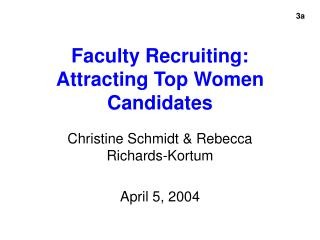 Faculty Recruiting:  Attracting Top Women Candidates