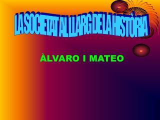ÀLVARO I MATEO