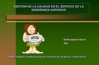 GESTIÓN DE LA CALIDAD EN EL SERVICIO DE LA ENSEÑANZA SUPERIOR