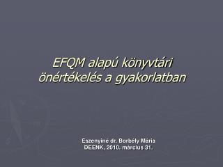 EFQM alapú könyvtári önértékelés a gyakorlatban