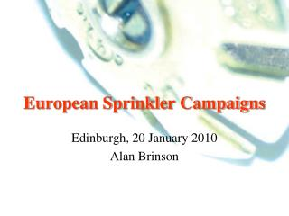 European Sprinkler Campaigns