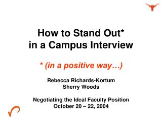 How to Stand Out*  in a Campus Interview * (in a positive way�)