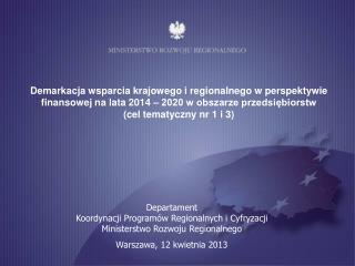 Departament  Koordynacji Programów Regionalnych i Cyfryzacji Ministerstwo Rozwoju Regionalnego