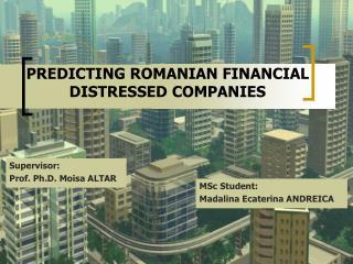 PREDICTING ROMANIAN FINANCIAL DISTRESSED COMPANIES