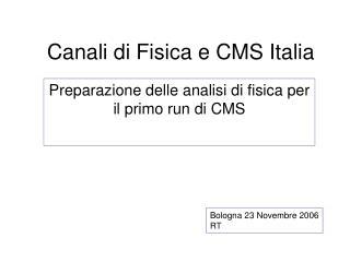 Canali di Fisica e CMS Italia
