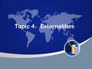 Topic 4 : Externalities