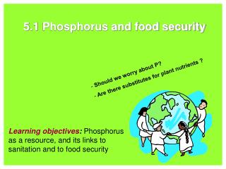 5.1  Phosphorus and f ood security