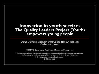 Innovation in youth services The Quality Leaders Project (Youth) empowers young people