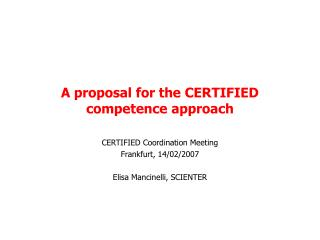 A proposal for the CERTIFIED competence approach