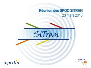 Réunion des SPOC SITRAN 23 mars 2010
