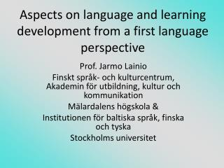 Aspects on language and learning development from a first language perspective