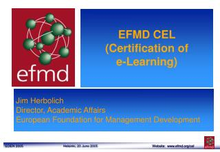Jim Herbolich Director, Academic Affairs European Foundation for Management Development
