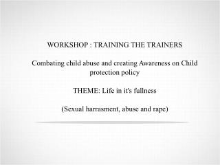 WORKSHOP : TRAINING THE TRAINERS