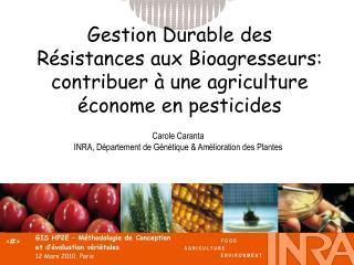 Carole Caranta INRA, Département de Génétique & Amélioration des Plantes