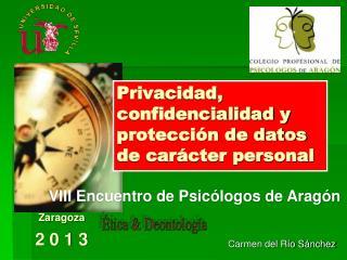 Privacidad, confidencialidad y protección de datos de carácter personal