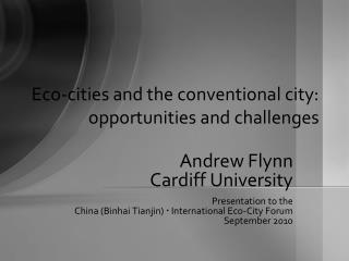 Eco-cities and the conventional city: opportunities and challenges