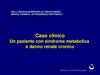 DALLA MICROALBUMINURIA ALL'INSUFFICIENZA  RENALE CRONICA: UN PROGRESSO INEVITABILE?