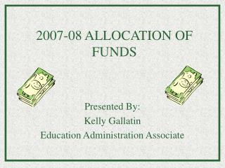 2007-08 ALLOCATION OF FUNDS