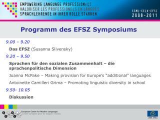 9.00 – 9.20 Das EFSZ  (Susanna Slivensky) 9.20 – 9.50