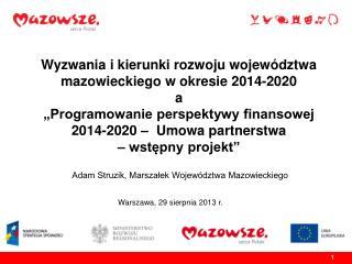 Wyzwania i kierunki rozwoju województwa mazowieckiego w okresie 2014-2020 a