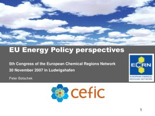 EU Energy Policy perspectives 5th Congress of the European Chemical Regions Network