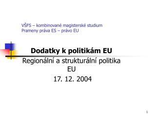 VŠFS – kombinované magisterské studium Prameny práva ES – právo EU