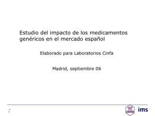 Estudio del impacto de los medicamentos gen�ricos en el mercado espa�ol
