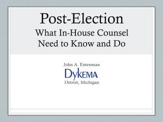 Post-Election What In-House Counsel  Need to Know and Do