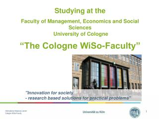 Studying at the  Faculty of Management, Economics and Social Sciences  University of Cologne