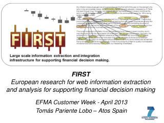 EFMA Customer Week - April 2013 Tomás Pariente Lobo – Atos Spain