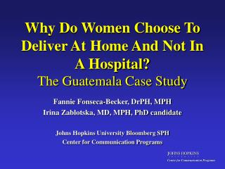 Why Do Women Choose To Deliver At Home And Not In A Hospital The Guatemala Case Study