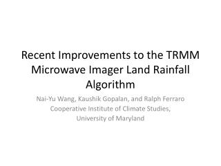 Recent Improvements to the TRMM Microwave Imager Land Rainfall Algorithm