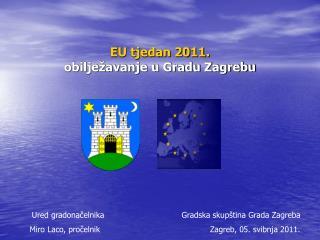 EU tjedan 2011. obilježavanje u Gradu Zagrebu