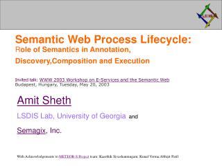 Amit Sheth LSDIS Lab, University of Georgia and Semagix , Inc.