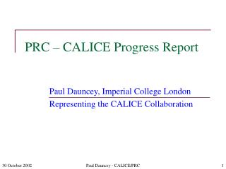 PRC  –  CALICE Progress Report