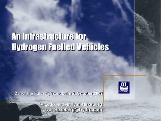 An Infrastructure for Hydrogen Fuelled Vehicles