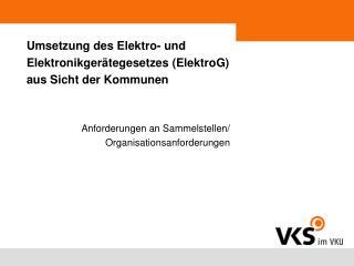 Umsetzung des Elektro- und Elektronikger�tegesetzes (ElektroG) aus Sicht der Kommunen