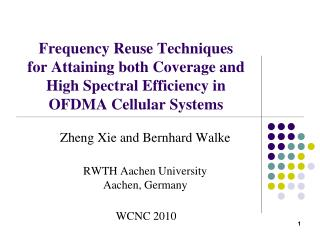 Zheng Xie and Bernhard Walke RWTH Aachen University Aachen, Germany WCNC 2010