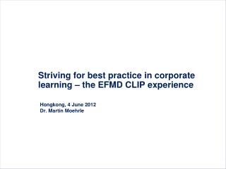 Striving for best practice  in  corporate learning  –  the  EFMD CLIP  experience