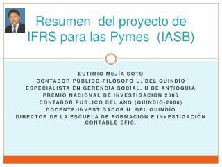 Resumen  del proyecto de IFRS para las Pymes  (IASB)