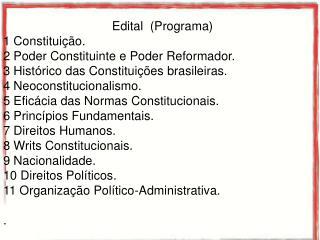 Edital  (Programa) 1 Constituição. 2 Poder Constituinte e Poder Reformador.