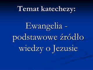 Temat katechezy: